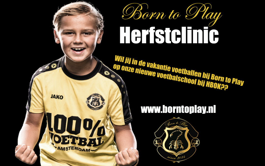 Born to Play geeft Clinic in herfstvakantie bij HBOK!!