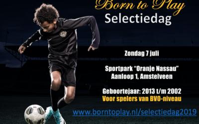 Geef je nu op voor de Born to Play Selectiedagen 2019!!